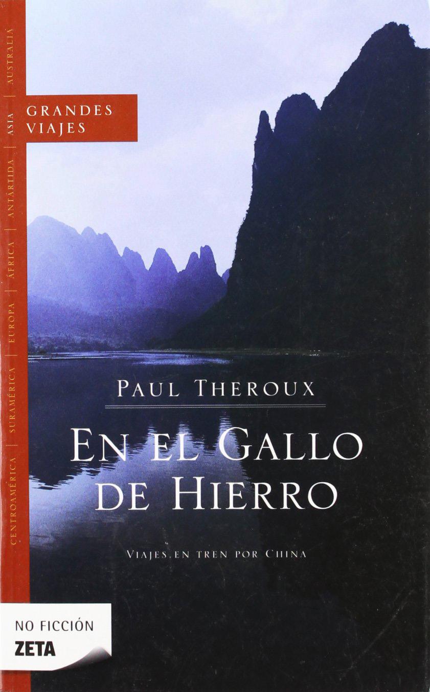 En el gallo de hierro Paul Theroux