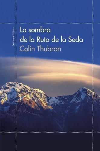 La Sombra De La Ruta De La Seda Colin Thubron