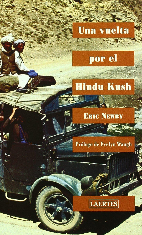 Una vuelta por el Hindu Kush Eric Newby